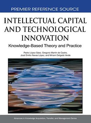 Intellectual Capital and Technological Innovation  Knowledge Based Theory and Practice