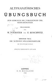 Altfranzösisches übungsbuch zum gebrauch bei vorlesungen und seminarübungen: T. Die ältesten Sprachdenkmäler