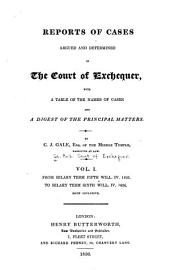 Reports of cases argued and determined in the Court of Exchequer: with a table of the names of cases and a digest of the principal matters, Volumes 1-2