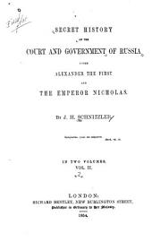 Secret History of the Court and Government of Russia Under Alexander the First and the Emperor Nicholas: Volume 2