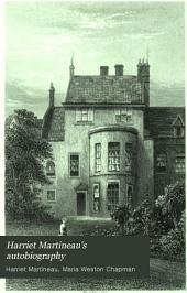 Harriet Martineau's Autobiography: Volume 1