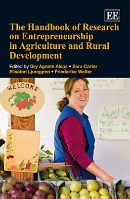 The Handbook of Research on Entrepreneurship in Agriculture and Rural Development