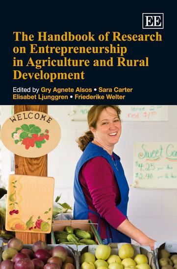 The Handbook of Research on Entrepreneurship in Agriculture and Rural Development PDF