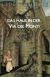Das Haus in der Via del Monti: Romantic Thriller