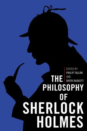The Philosophy of Sherlock Holmes PDF