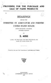 Providing for the Purchase and Sale of Farm Products: Hearings, Sixty-seventh Congress, Fourth Session, on S. 4050