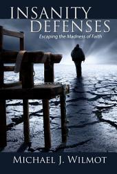 Insanity Defenses: Escaping the Madness of Faith