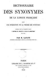 Dictionnaire des synonymes de la langue française avec une introduction sur la théorie des synonymes par m. Lafaye