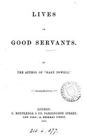 Lives of good servants, by the author of 'Mary Powell'.
