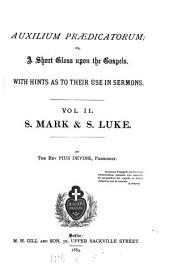 Auxilium prædicatorum; or, A short gloss upon the Gospels. [With] Appendix: Volume 2