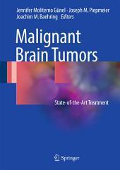 Malignant Brain Tumors: State-of-the-Art Treatment