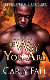 The Way You Are: Supernatural Renegades