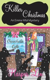 Killer Christmas: An Emma Wild Mystery Book 1