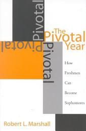 The Pivotal Year: How Freshmen Can Become Sophomores