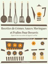 Recettes de Crèmes, Sauces, Meringues et Pralins Pour Desserts