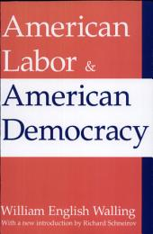 American Labor and American Democracy
