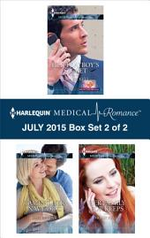 Harlequin Medical Romance July 2015 - Box Set 2 of 2: Her Playboy's Secret\Taming Her Navy Doc\Her Family for Keeps