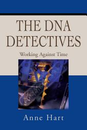 The Dna Detectives: Working Against Time