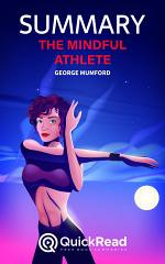 The Mindful Athlete by George Mumford (Summary)