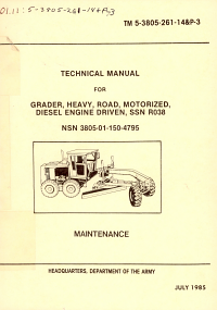 Technical Manual for Grader  Heavy  Road  Motorized  Diesel Engine Driven  SSN R038  NSN 3805 01 150 4795