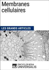 Membranes cellulaires: Les Grands Articles d'Universalis