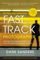 Fast Track Photographer  Revised and Expanded Edition PDF