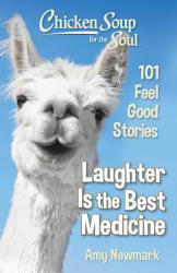 Chicken Soup For The Soul Laughter Is The Best Medicine Book PDF