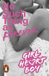 Girl Heart Boy: No Such Thing as Forever: Book 1