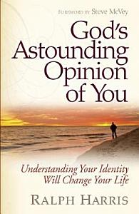 God s Astounding Opinion of You Book