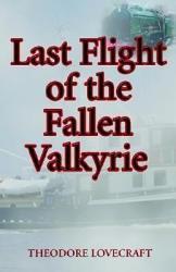 Last Flight of the Fallen Valkyrie