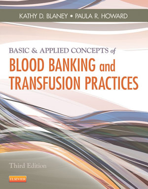 Basic & Applied Concepts of Blood Banking and Transfusion Practices - E-Book