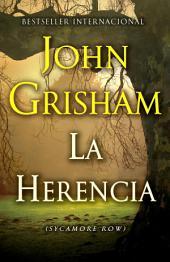 La herencia: (Syamore Row--Spanish edition)