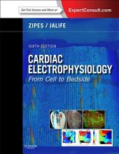 Cardiac Electrophysiology: From Cell to Bedside E-Book: Edition 6
