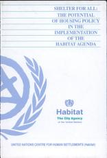 Shelter For All  The Potential Of Housing Policy In The Implementation Of The Habitat Agenda PDF