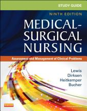 Study Guide for Medical-Surgical Nursing - E-Book: Assessment and Management of Clinical Problems, Edition 9