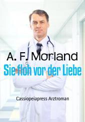 Sie floh vor der Liebe: Arztroman