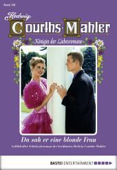 Hedwig Courths-Mahler - Folge 158: Da sah er eine blonde Frau