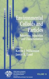 Environmental Colloids and Particles: Behaviour, Separation and Characterisation