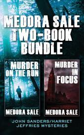 Medora Sale Two-Book Bundle: Murder on the Run and Murder in Focus