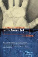 The War on Terrorism and the Terror of God PDF