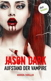 Aufstand der Vampire: Horror-Thriller. Meister des Grauens -