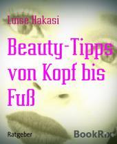 Beauty-Tipps von Kopf bis Fuß