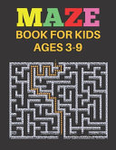 Mazes Book For Kids Ages 3-9