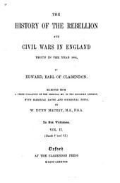 The History of the Rebellion and Civil Wars in England Begun in the Year 1641: Volume 2