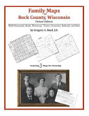 Family Maps of Rock County, Wisconsin, Deluxe Edition