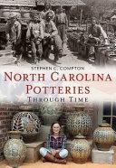 North Carolina Potteries Through Time