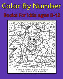 Color By Number Books For Kids Ages 8-12
