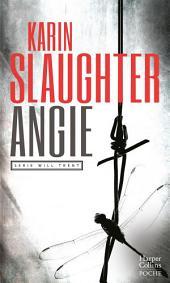 Angie: Le nouveau thriller de Karin Slaughter (série Will Trent)