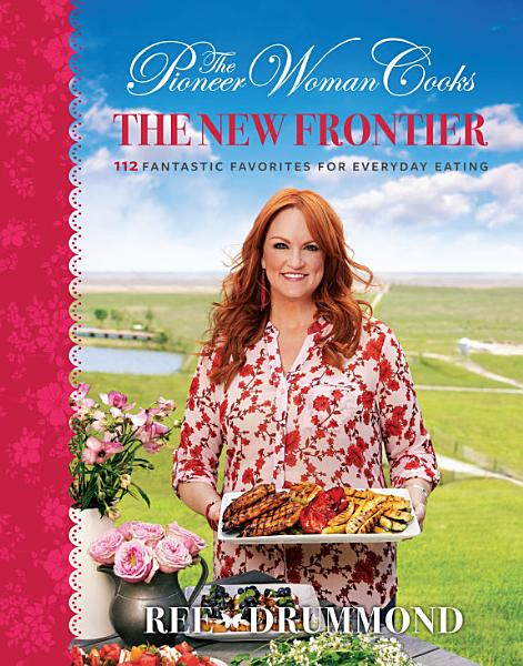 Download The Pioneer Woman Cooks  The New Frontier Book