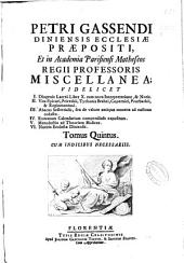 Petri Gassendi ... Opera omnia: in sex tomos diuisa, Volume 5